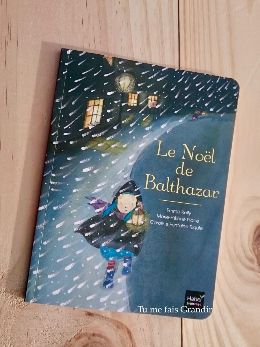 Le Noël de Balthazar d'Emma Kelly, Marie-Hélène Place et Caroline Fontaine-Riquer {livre #46}